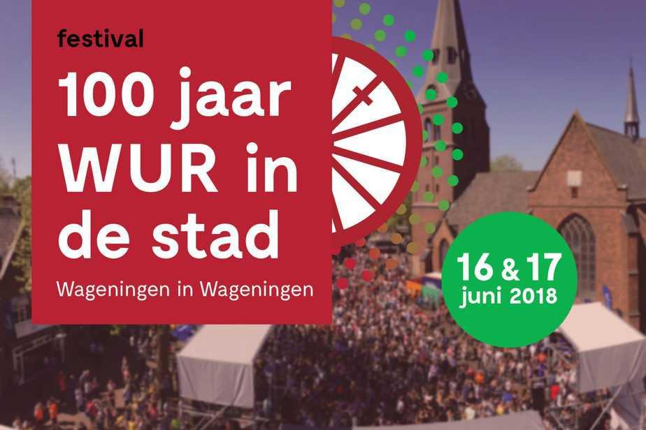 Festival 100 jaar WUR in de Stad op 16 en 17 juni